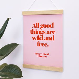 All Good Things Are Wild & Free Poster
