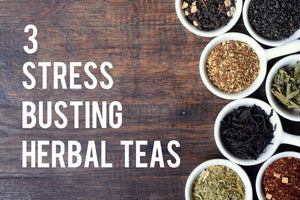 3 Herbals Teas To Help Reduce Stress And Anxiety