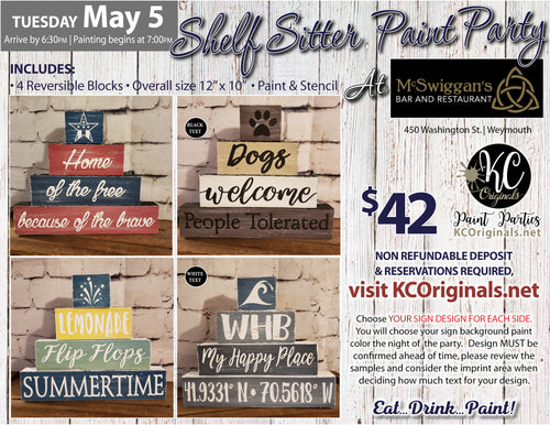McSwiggans Shelf Sitter Signs Paint Party - DEPOSIT - $20 Balance will be due night of party