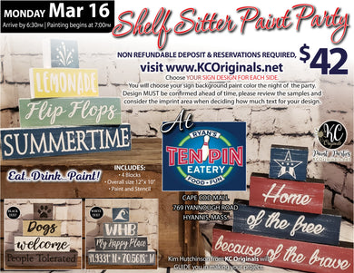 Ten Pin Eatery Shelf Sitter Signs Paint Party - DEPOSIT - $20 Balance will be due night of party