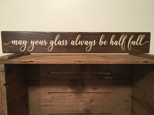 May your glass always be half-full