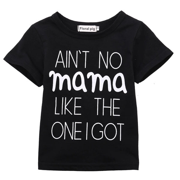 Ain't No Mama Like The One I Got T-Shirt