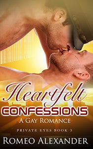 Heartfelt Confessions: A Gay Romance (Private Eyes Book 3)
