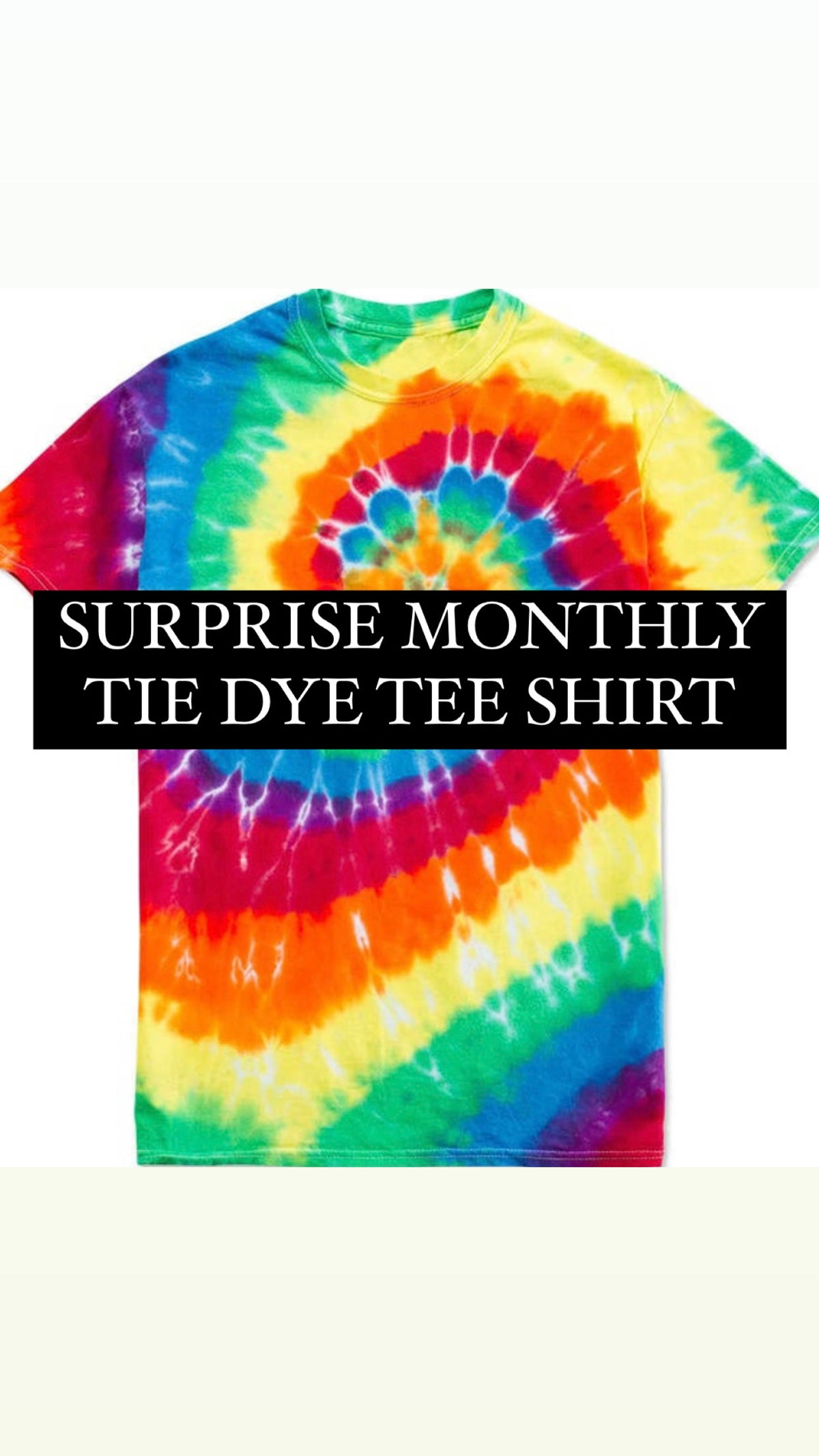 Surprise Monthly Tie Dye Tee Shirt