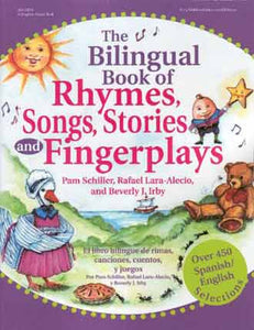 The Bilingual Book of Rhymes, Songs, Stories, and Fingerplays - The Creativity Institute