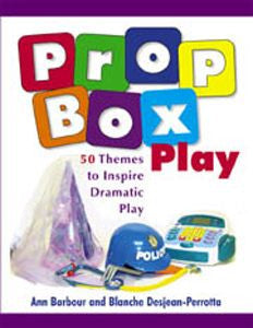 Prop Box Play: 50 Themes to Inspire Dramatic Play - Book