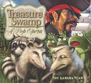 "The Banana Plant ""Treasure Swamp - A Pop Opera"" Family Music CD"
