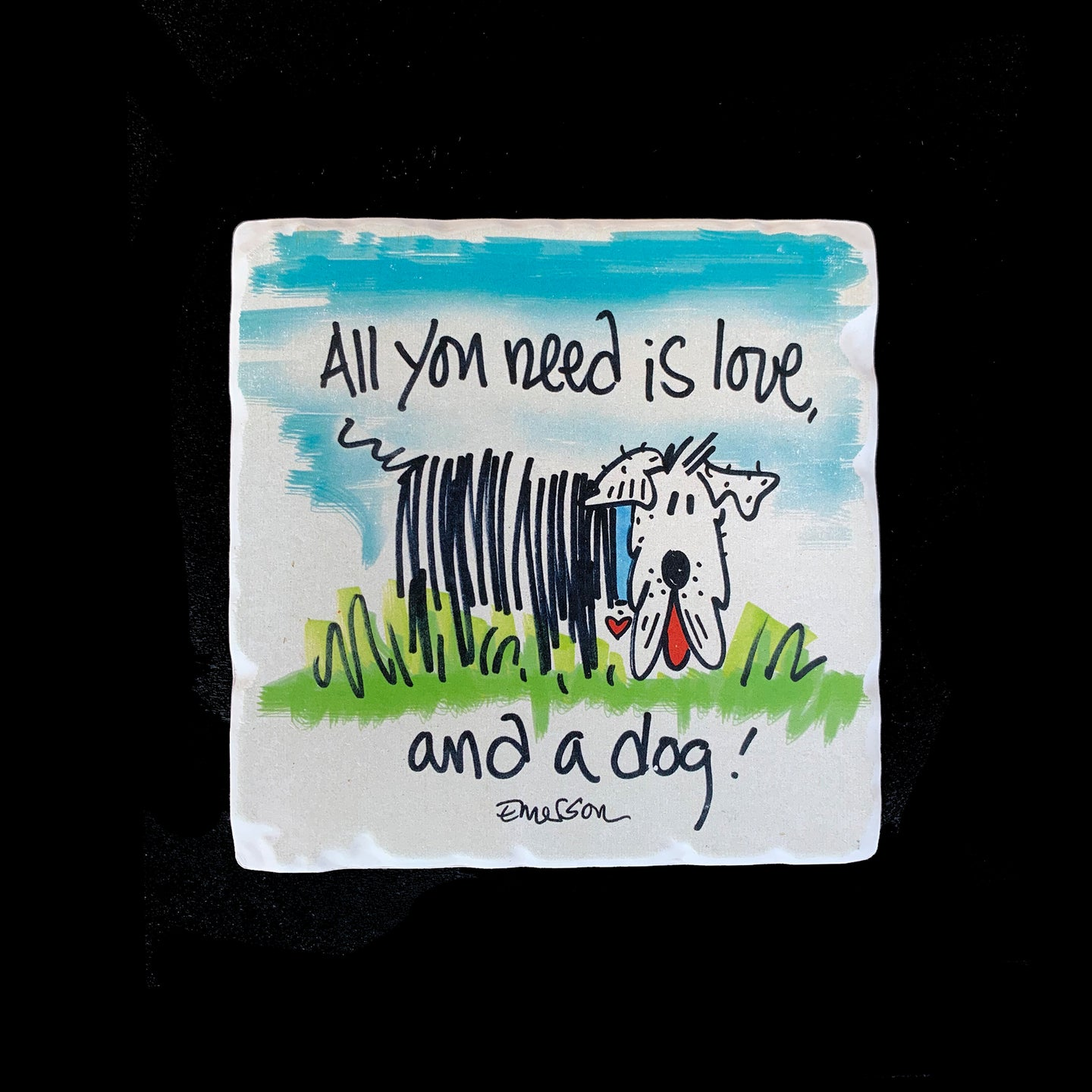 All You Need is Love and a Dog - Coaster