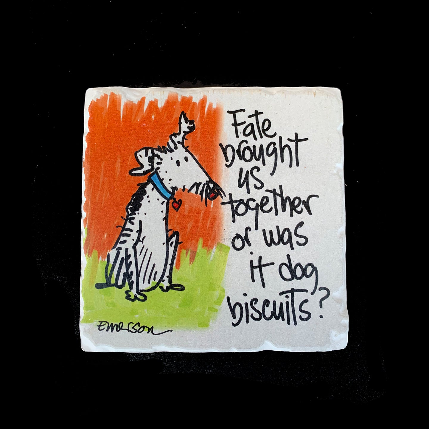 Fate Brought Us Together Or Was It Dog Biscuits - Coaster