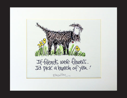 If Friends Were Flowers Matted Print
