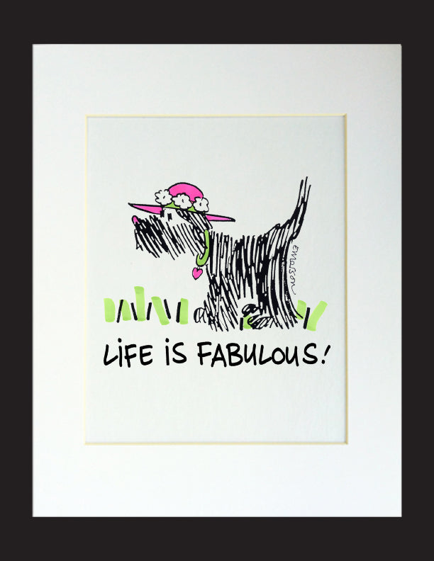 Life Is Fabulous! Matted Print