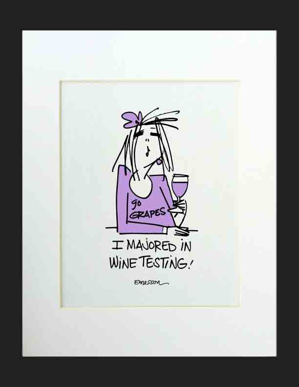 I majored in wine tasting! Matted Print
