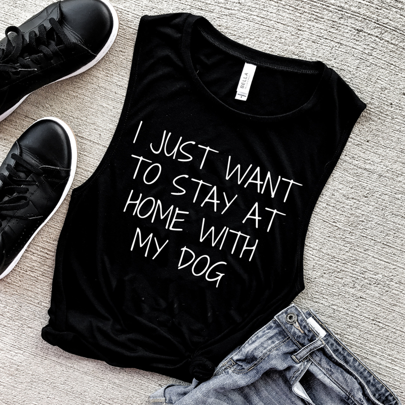 I just want to stay at home with my dog Black Muscle Tank
