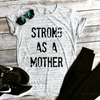 Strong as a Mother White Marble Unisex Tee