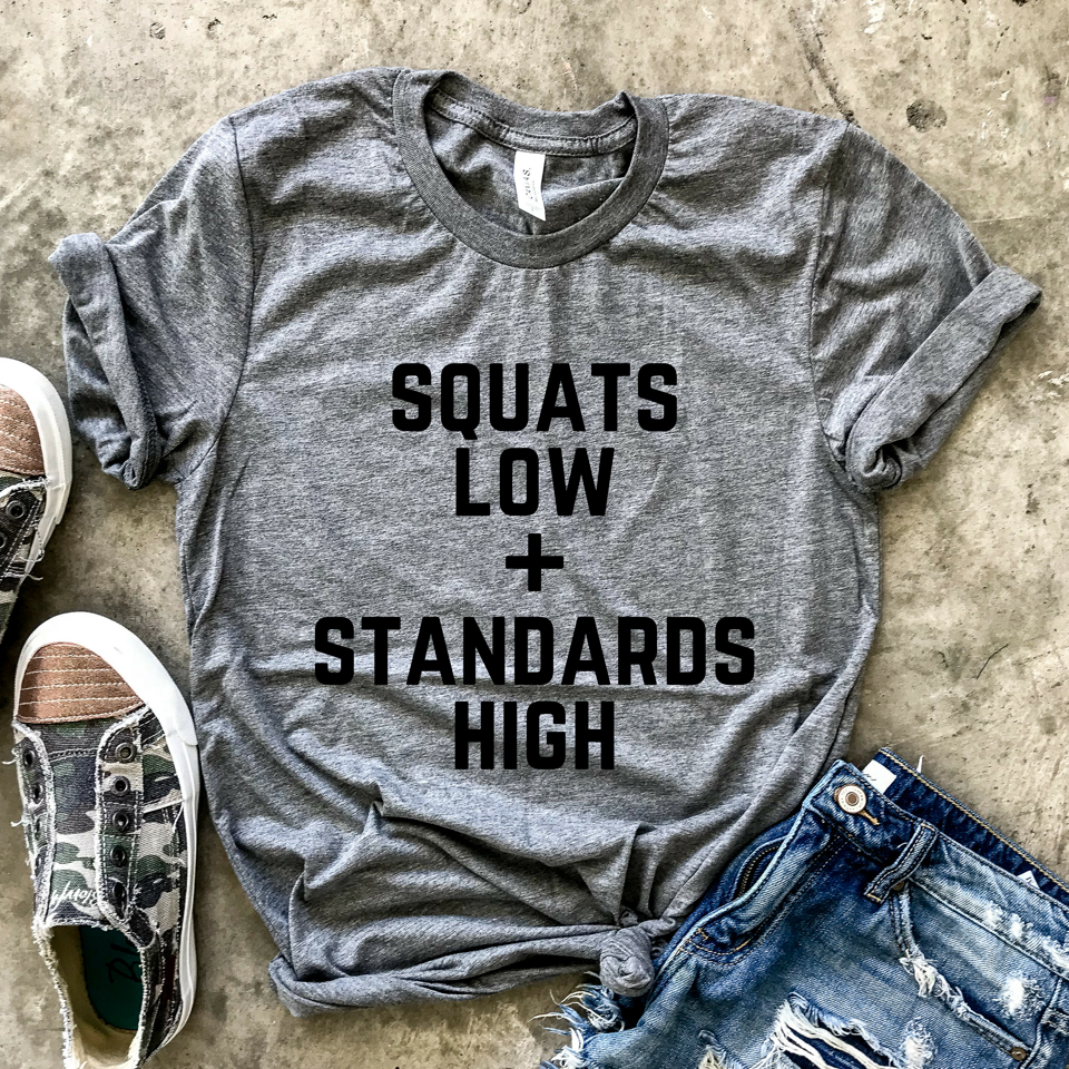 Squats Low + High Standards Grey Unisex Tee