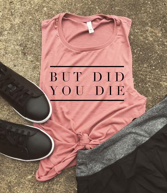 But Did You Die Mauve Muscle Tank