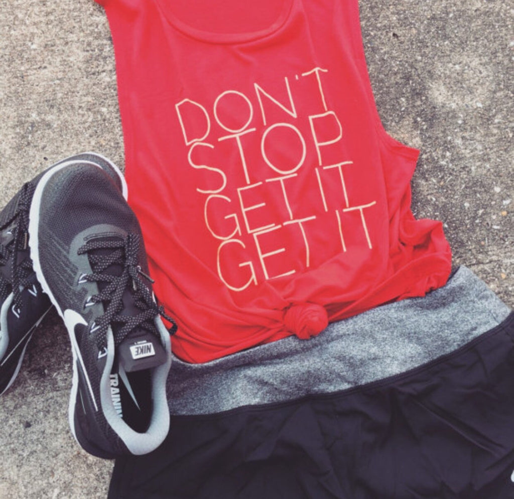 Don't Stop Get It Get It - Red Muscle Tank