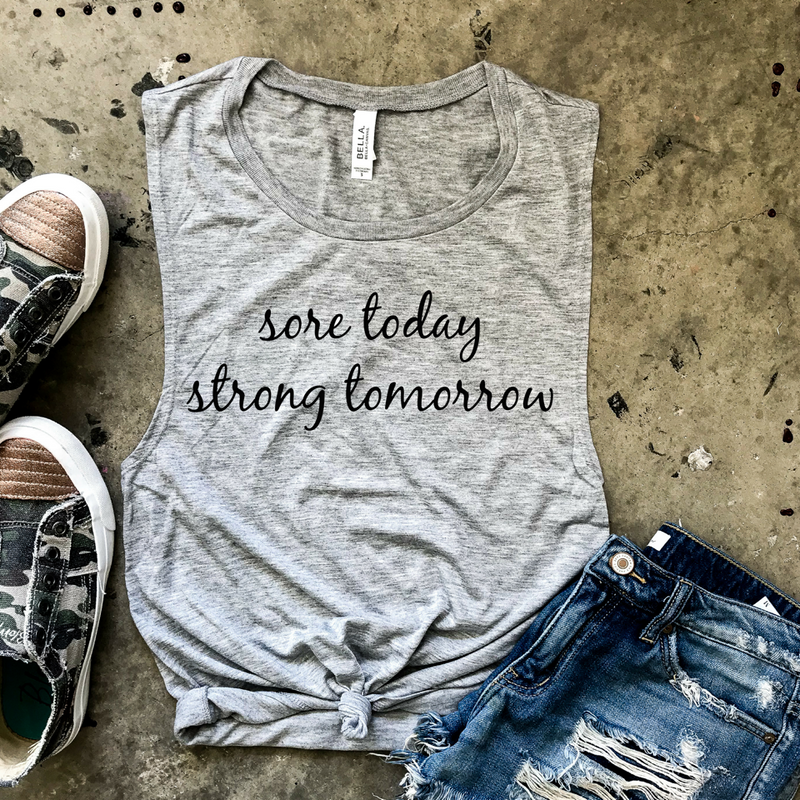 Sore Today Strong Tomorrow Muscle Tank - Gray