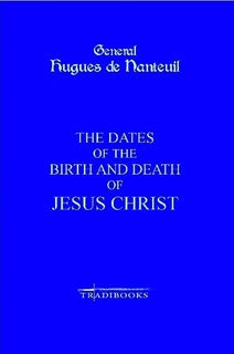 The Dates of the Birth and Death of Jesus Christ