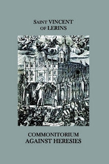 10 - Commonitorium Against Heresies