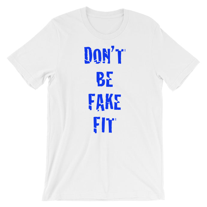Don't Be Fake Fit - Men's T-Shirt - Blue Writing