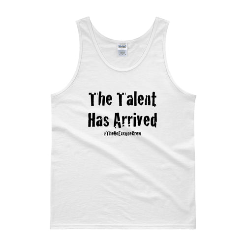 The Talent has Arrived Men's Tank Top