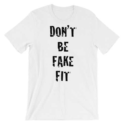 Don't Be Fake Fit - Men's T-Shirt- Blk Writing