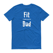 #TheNoExcuseCrew® Fit Dad T-Shirt