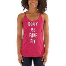 Don't Be Fake Fit - Women's Racerback Tank - White Writing