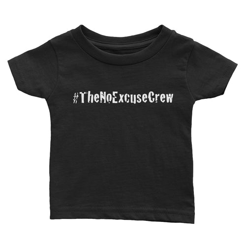 #TheNoExcuseCrew® Infant Tee