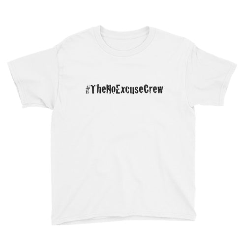 #TheNoExcuseCrew® Youth T Shirt
