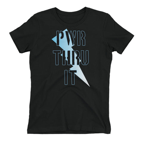 PWR THRU IT Ladies Tee