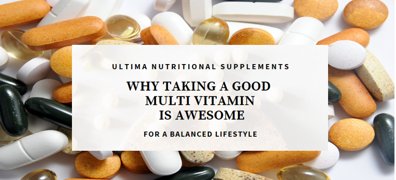 Why Taking a Good Multi Vitamin is Awesome.