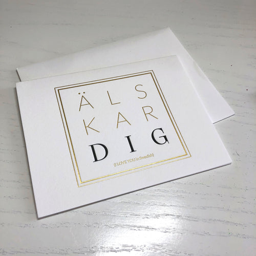 Älskar Dig Greeting Card - Letterpress and gold foiled