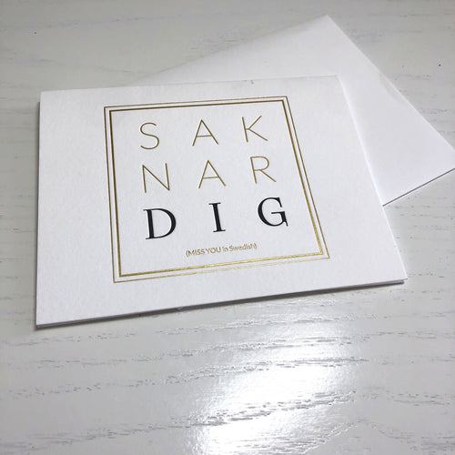 Saknar Dig Greeting Card - Letterpress and gold foiled