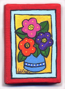 FOR YOU ! - Miniature Folk Art Flowers - Painting on Canvas - art by debOrah