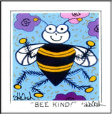 BEE KIND ! - Square Art Print Framed - art by debOrah