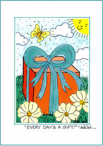 "EVERY DAY'S A GIFT ! - 5"" x 7"" Art Print, Hand-Decorated, Limited-Edition - art by debOrah"