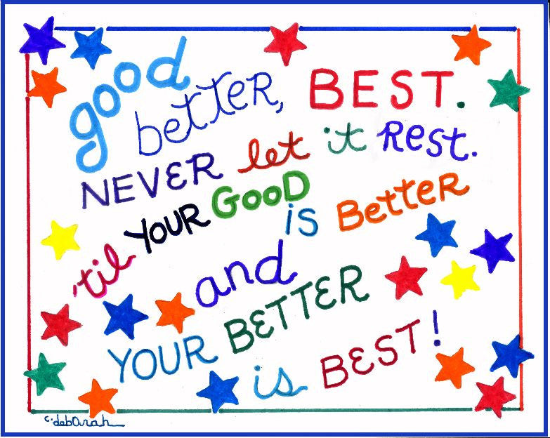 "good, Better, BEST.... - Poem / Motto Art Print for Children. 8"" x 10"", Hand-Decorated, Limited-Edition - art by debOrah"