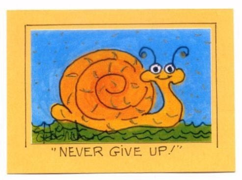 NEVER GIVE UP ! - Motivational Snail Art Print in a Magnet - art by debOrah