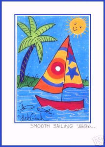 "SMOOTH SAILING -  SAILBOAT Saying, 5"" x 7"" Art Print, Hand-Decorated, Limited-Edition - art by debOrah"