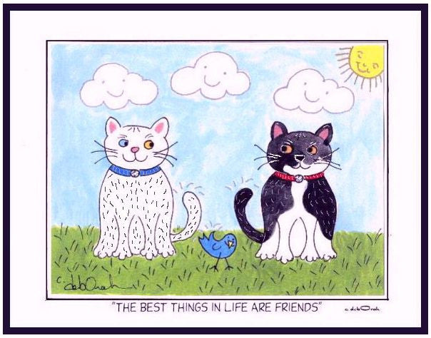 "THE BEST THINGS IN LIFE ARE...FRIENDS ! - Cats - 8"" x 10"" Folk Art Print, Hand-Decorated, Limited-Edition Print - art by debOrah"