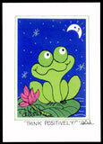 "THINK POSITIVELY ! -  Motivational Frog Folk Art  5"" x 7"" Hand-Decorated, Limited-Edition Print - art by debOrah"