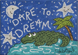 DARE TO DREAM - Miniature Folk Art Alligator Painting on Canvas - art by debOrah