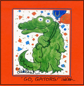 GO, GATORS ! - UF University of Florida Alligator - Square Art Framed Print - art by debOrah