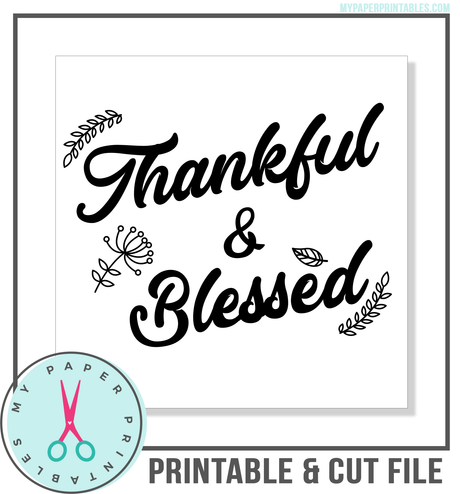 Thankful and Blessed Cut File