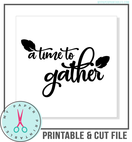 A Time To Gather Cut File