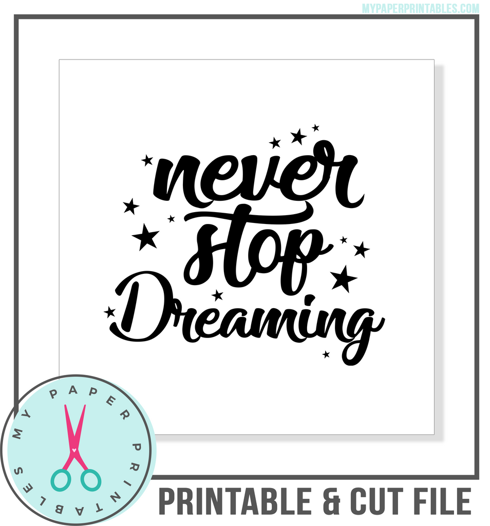 Never Stop Dreaming Cut File