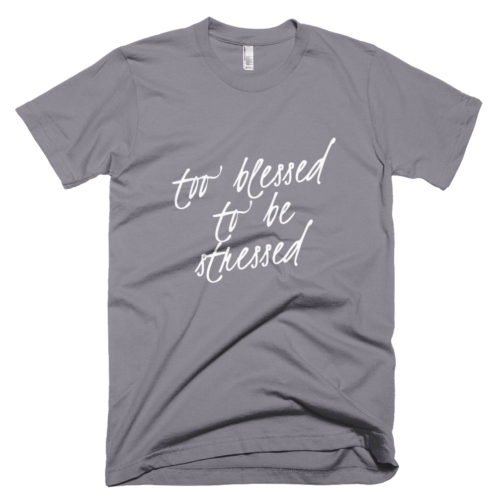 Too Blessed To Be Stressed In Slate Short-Sleeve T-Shirt