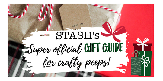 STASH's Super Official Gift Guide for Crafty Peeps